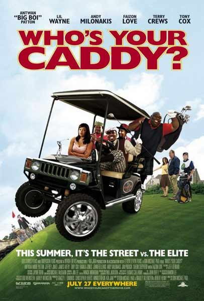 Who\'s Your Caddy? (2007) - Movie Poster