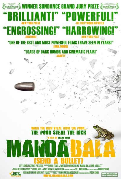 Manda Bala (Send a Bullet) (2007) - Movie Poster