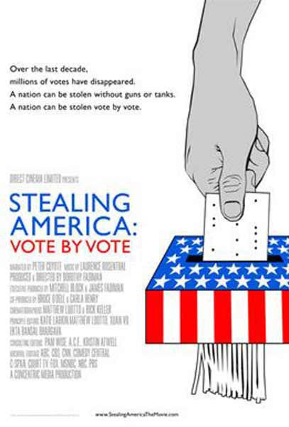 Stealing America: Vote by Vote (2008) - Movie Poster