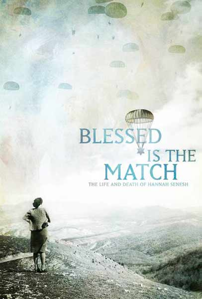Blessed Is the Match: The Life and Death of Hannah Senesh (2008) - Movie Poster