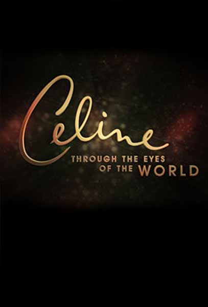 Celine: Through the Eyes of the World (2010) - Movie Poster