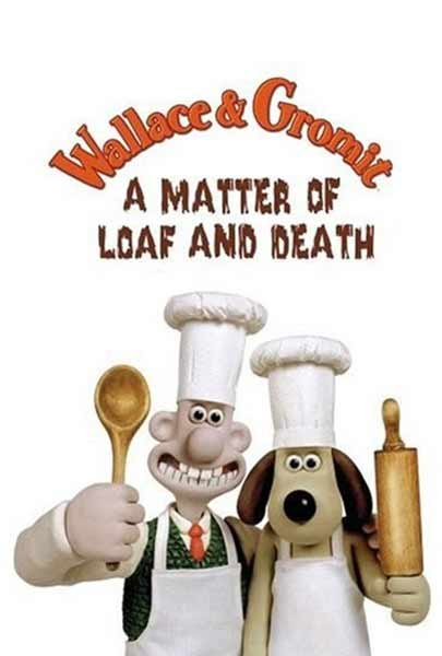 Wallace and Gromit in \'A Matter of Loaf and Death\' (2008) - Movie Poster