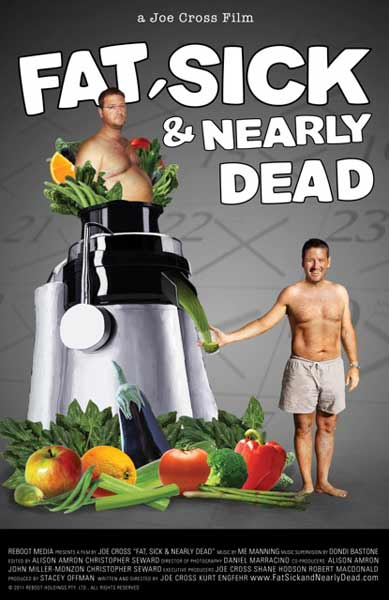 Fat, Sick & Nearly Dead (2010) - Movie Poster