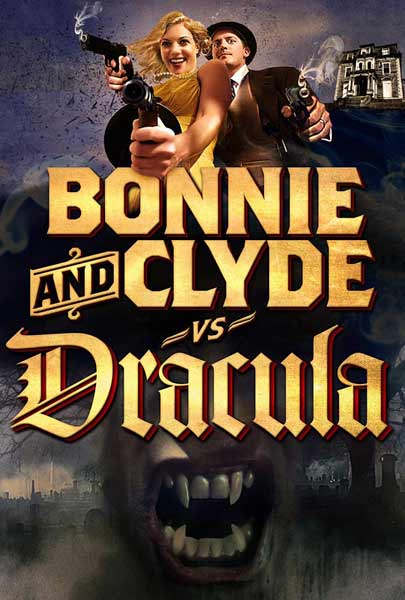 Bonnie & Clyde vs. Dracula (2008) - Movie Poster
