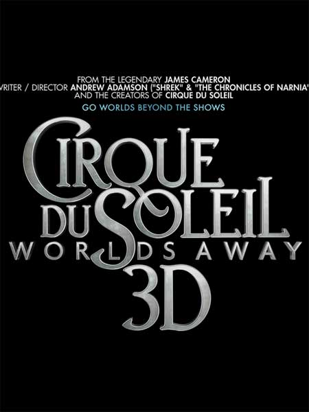 Cirque du Soleil Worlds Away (2012) - Movie Poster