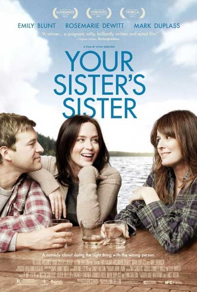 Your Sister\'s Sister (2011) - Movie Poster