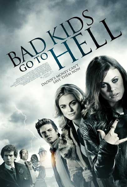Bad Kids Go to Hell (2012) - Movie Poster