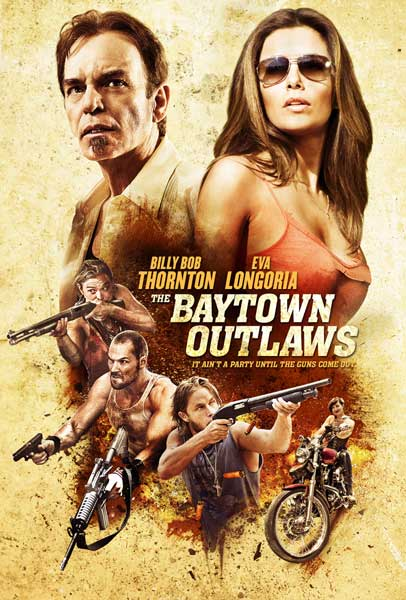 Baytown Outlaws, The (2012) - Movie Poster