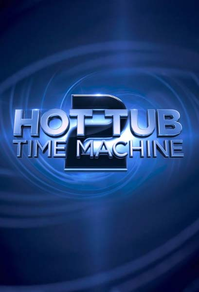 Hot Tub Time Machine 2 (2014) - Movie Poster