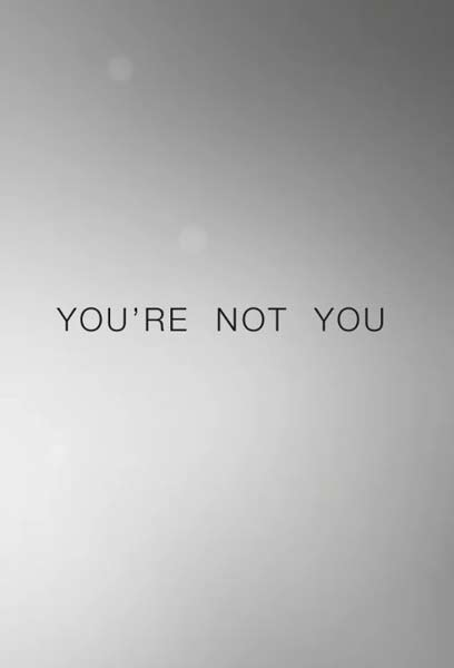 You\'re Not You (2014)  - Movie Poster