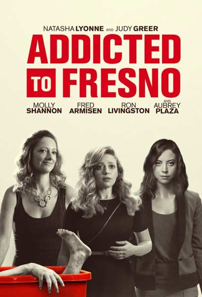 Addicted to Fresno (2015) - Movie Poster