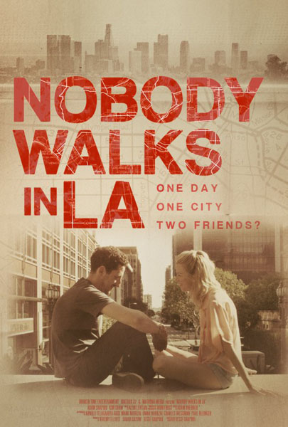 Nobody Walks in L.A. (2015) - Movie Poster