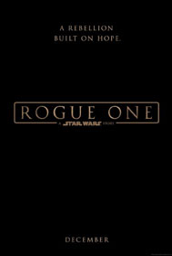 Rogue One: A Star Wars Story (2016) - Movie Poster