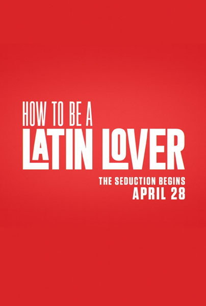 How to Be a Latin Lover (2017) - Movie Poster