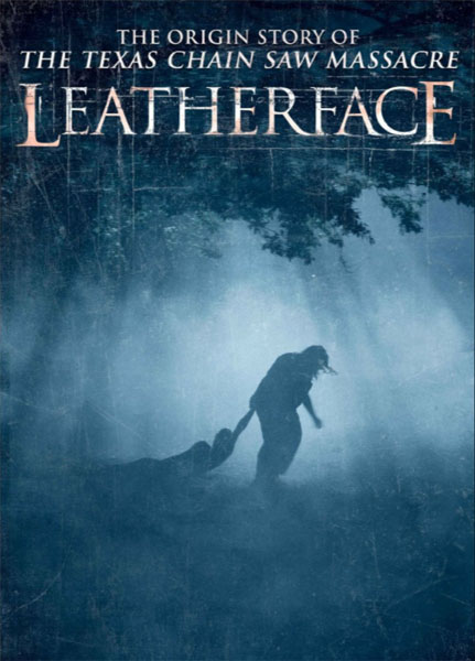 Leatherface (2017) - Movie Poster