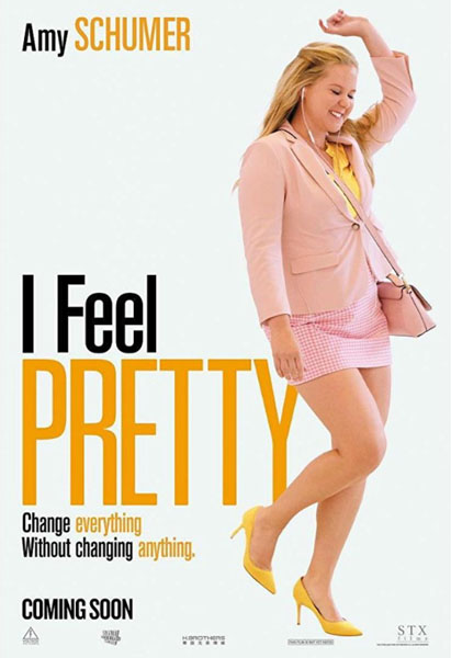 I Feel Pretty (2018) - Movie Poster
