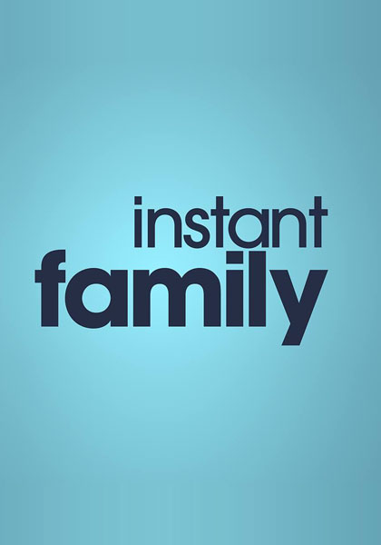Instant Family (2018) - Movie Poster