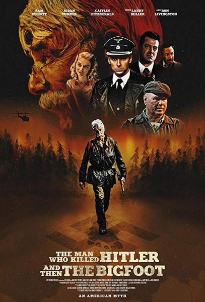 The Man Who Killed Hitler and Then The Bigfoot (2018) - Movie Poster