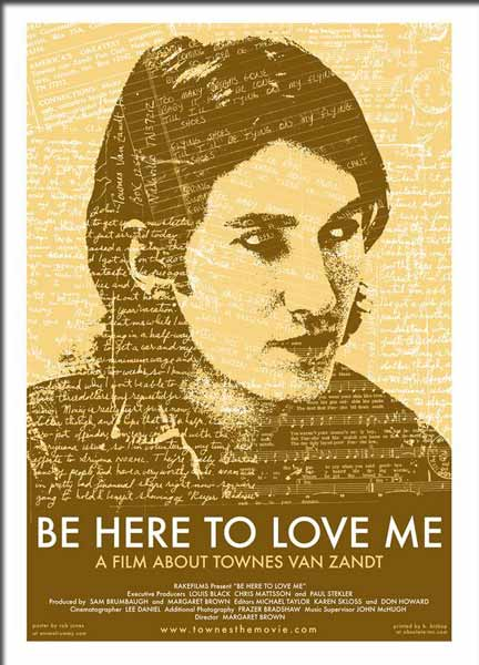 Be Here to Love Me: A Film About Townes Van Zandt - Movie Poster