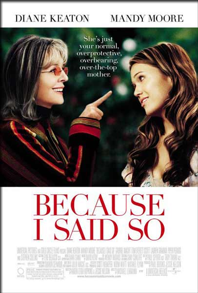 Because I Said So (2007) - Movie Poster